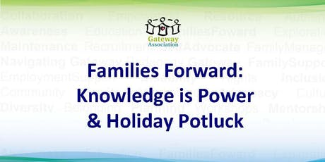 Families Forward: Knowledge Is Power &  Holiday Potluck tickets