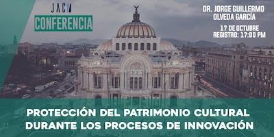 PROTECCIÓN DEL PATRIMONIO CULTURAL DURANTE LOS PROCESOS DE INNOVACIÓN