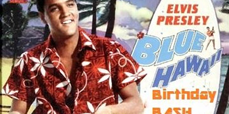 ELVIS Blue Hawaii Birthday Bash w/Johnny Elvis and the Crown Electrics  tickets