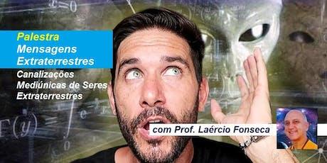 Palestra Mensagens Extraterrestres – Canalizações Mediúnicas de Seres Extraterrestres – Prof. Laércio Fonseca ingressos