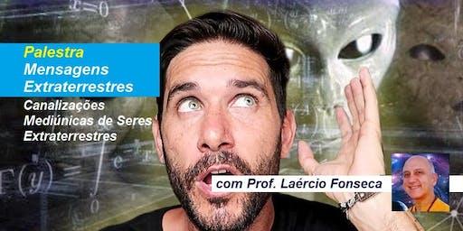 Palestra Mensagens Extraterrestres – Canalizações Mediúnicas de Seres Extraterrestres – Prof. Laércio Fonseca