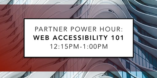 Partner Power Hour: Web Accessibility 101
