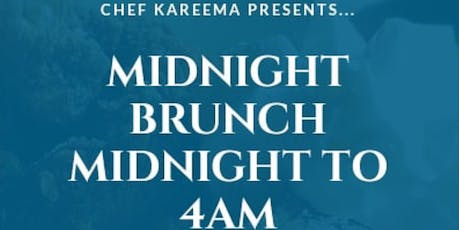 Chef Kareema Presents... Midnight Brunch tickets