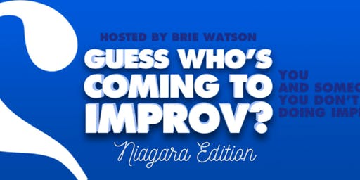 Guess Who's Coming to Improv? Niagara Edition