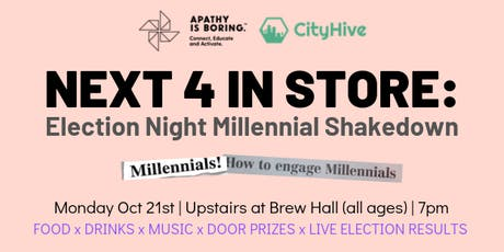 Next 4 In Store: Election Night Millennial Shakedown billets