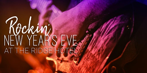 Rockin' NYE Party at The Ridge Hotel