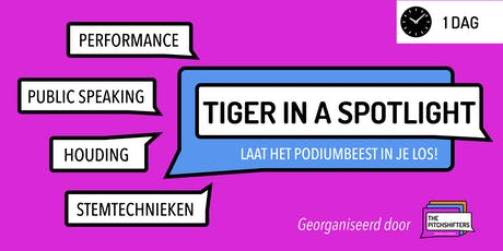 Tiger In A Spotlight - Public Speaking & Performance [DUTCH] tickets