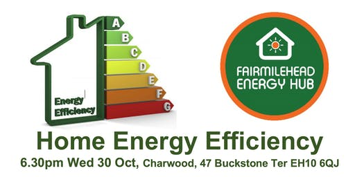 Fairmilehead: Home Energy Efficiency 6.30pm Wed 30 Oct at Charwood EH10 6QJ