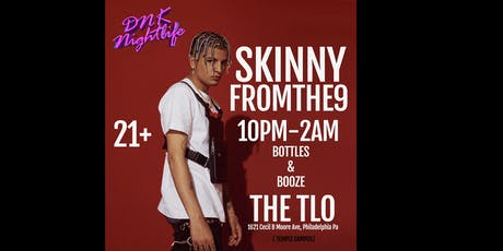 Turn up with Skinnyfromthe9 tickets