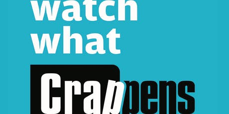 Watch What Crappens tickets