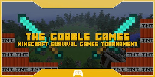 The Gobble Games | A Minecraft Survival Games Tourney | Game is the Name
