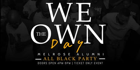 We Own The Day (Melrose Alumni Black Party) tickets