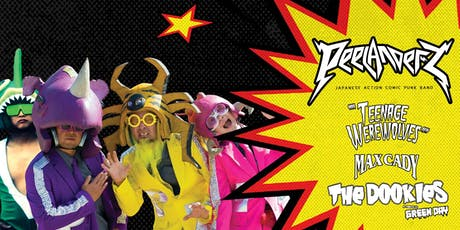 PEELANDER-Z, TEENAGE WEREWOLVES, MAX CADY, SPECIAL LATE SET by THE DOOKIES tickets