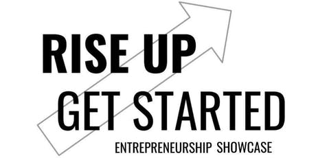 Rise Up, Get Started Entrepreneurship Showcase tickets