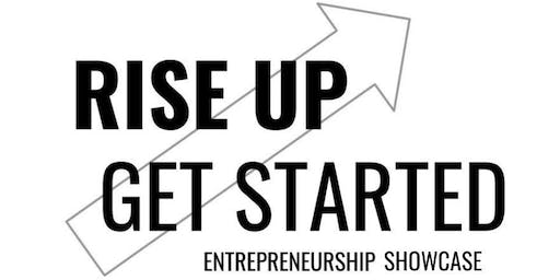 Rise Up, Get Started Entrepreneurship Showcase