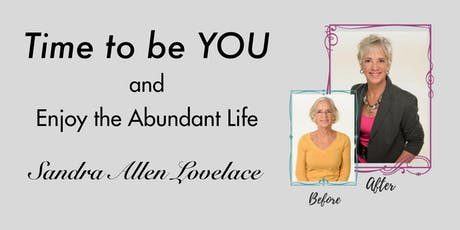 Time to be YOU and Enjoy the Abundant Life tickets