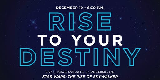 Exclusive Private Screening: Star Wars—Rise of Skywalker
