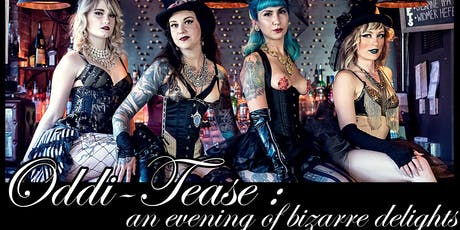 Oddi-Tease: An Evening of Bizarre Delights tickets