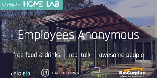 Employees Anonymous | Hosted by HomeLab @ Torrey Pines