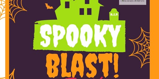 Spooky BLAST Halloween Event! Sponsored By: Coolshade Company