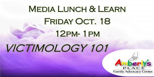 Media: Lunch & Learn  Victimology: 101