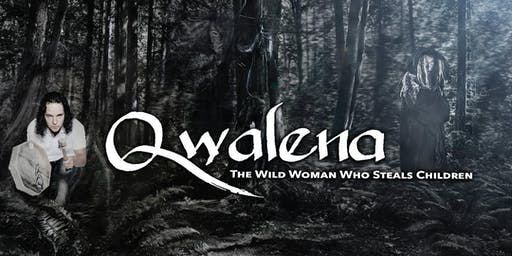 Qwalena: The Wild Woman Who Steals Children
