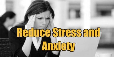 Eliminate Stress and Anxiety - ONLINE via ZOOM tickets