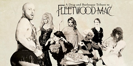A Drag and Burlesque Tribute to Fleetwood Mac! tickets