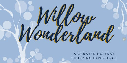 Willow Wonderland