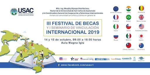 III Festival de Becas y I Seminario de Vinculación Internacional- USAC