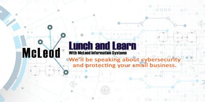 Lunch  & Learn - Cybersecurity