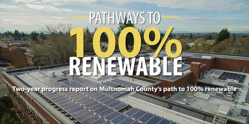 Multnomah County's Progress Report on the Path to 100% Renewable