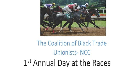 The Coalition of Black Trade Unionists NCC 1st Annual Day at the Races