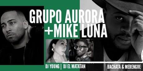 Grupo Aurora & Mike Luna LIVE at Bachadura Saturdays! tickets