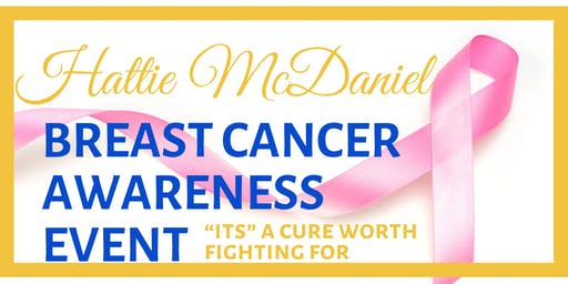 "Hattie McDaniel Breast Cancer Awareness - ""ITS"" A CURE WORTH FIGHTING FOR"