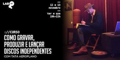 12/11 - CURSO: COMO GRAVAR, PRODUZIR E LANÇAR DISCOS NO LAB MUNDO PENSANTE