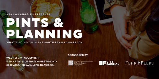 Pints & Planning: What's Going On In The South Bay & Long Beach