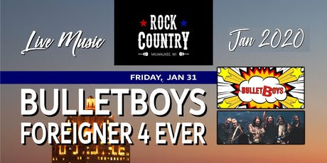 Bulletboys & Foreigner 4 Ever at Rock Country! tickets
