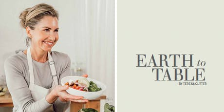 "Teresa Cutter Launches ""Earth to Table"" tickets"