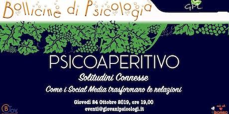 PSICOAPERITIVO-SOLITUDINI CONNESSE 24-10-19 |Giovani Psicologi|Bjoy Eventi biglietti
