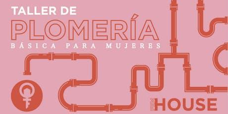 TALLER DE PLOMERIA PARA MUJERES tickets