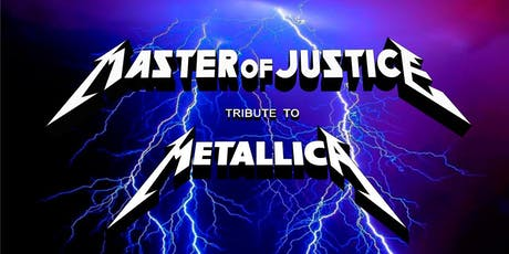 Metallica Tribute/Master of Justice @Campbell River Eagles Hall tickets