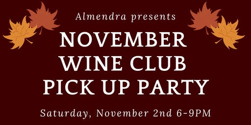 Almendra Winery and Distillery - November Wine Club Pick Up Party