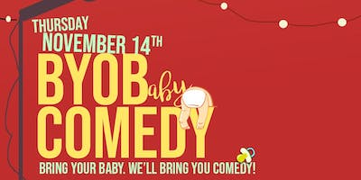 BYOB (Bring Your Own Baby) Comedy!
