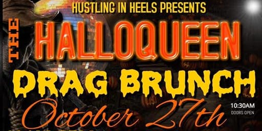 Halloqueen Hustling in Heels Drag Brunch 10/27