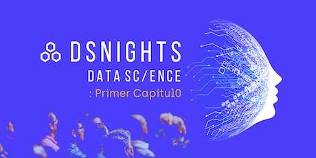 DS Nights / Data Science  - Primer capítulo tickets