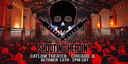 """""""Shooting Heroin"""" Chicago Premiere"""