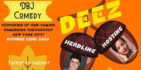 DBJ Comedy: DEEZ tickets