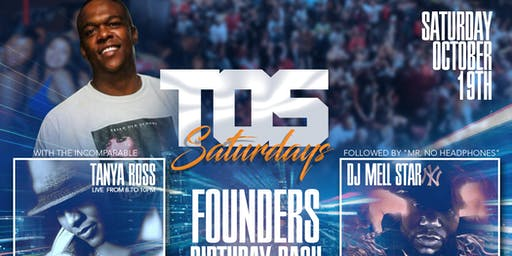 TOS SATURDAY'S  PRESENTS THE FOUNDER'S BIRTHDAY BA