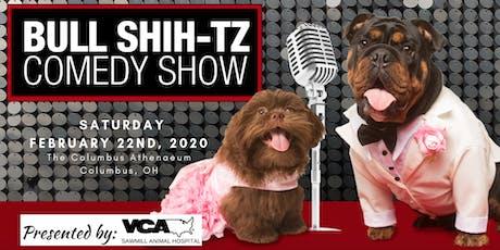 Bull Shih-tz Comedy Show 2020 tickets